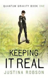 Keeping It Real (Quantum Gravity #1) by Justina Robson image