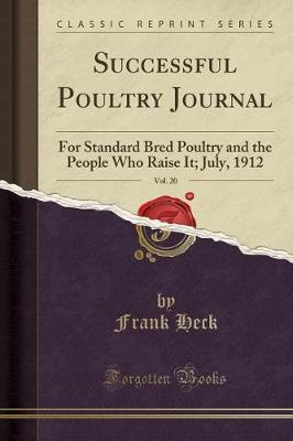 Successful Poultry Journal, Vol. 20 by Frank Heck