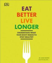 Eat Better, Live Longer by Sarah Brewer image