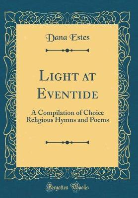 Light at Eventide by Dana Estes