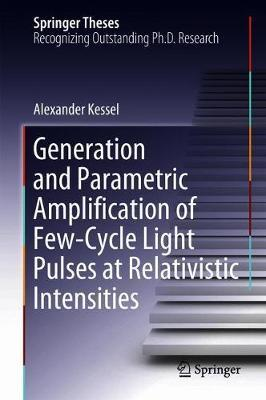 Generation and Parametric Amplification of Few-Cycle Light Pulses at Relativistic Intensities by Alexander Kessel image