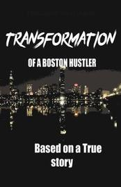 Transformation of a Boston Hustler by Terrance Woolfork image