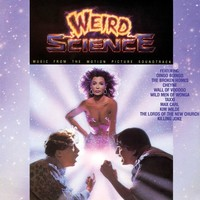 Weird Science (Music From The Motion Picture Soundtrack) by Weird Science (Music From the Motion Picture)