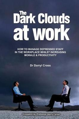 The Dark Clouds at Work by Darryl Cross