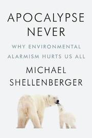 Apocalypse Never by Michael Shellenberger