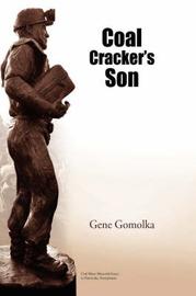 Coal Cracker's Son by Gene Gomolka