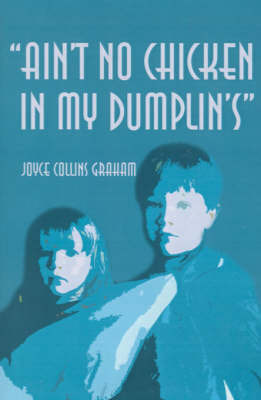 Ain't No Chicken in My Dumplin's by Joyce Collins Graham image