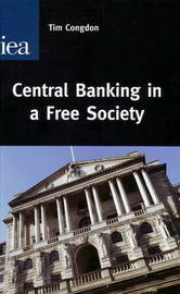 Central Banking in a Free Society by Tim Congdon image