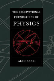 Observational Foundations of Physics by Alan H. Cook