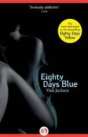 Eighty Days Blue by Vina Jackson