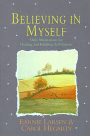 Believing in Myself: Self Esteem Daily Mediations by Earnie Larsen image