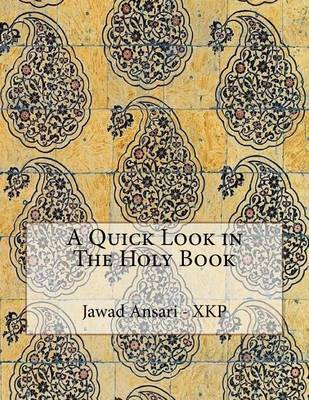 A Quick Look in the Holy Book by Jawad Al Ansari - Xkp image