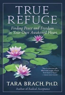 True Refuge by Tara Brach