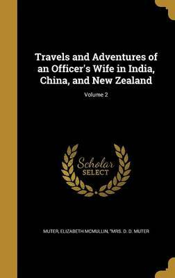 Travels and Adventures of an Officer's Wife in India, China, and New Zealand; Volume 2 image