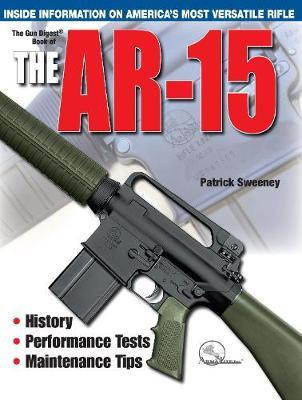 The Gun Digest Book of the AR-15 by Patrick Sweeney image