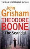 Theodore Boone: The Scandal by John Grisham