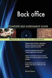 Back Office Complete Self-Assessment Guide by Gerardus Blokdyk