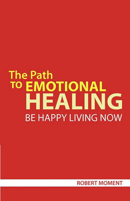 The Path to Emotional Healing by Robert Moment image