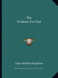 The Evidence for God by Edgar Sheffield Brightman