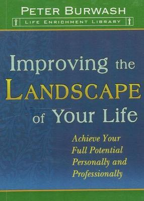 Improving the Landscape of Your Life by Peter Burwash image