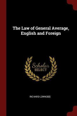The Law of General Average, English and Foreign by Richard Lowndes image