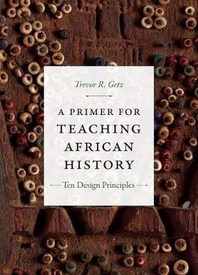 A Primer for Teaching African History by Trevor R. Getz