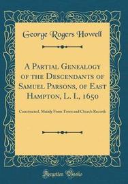 A Partial Genealogy of the Descendants of Samuel Parsons, of East Hampton, L. I., 1650 by George Rogers Howell image