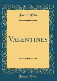 Valentines (Classic Reprint) by Pseud Ella image