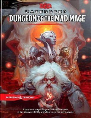 Dungeons & Dragons Waterdeep: Dungeon of the Mad Mage by Wizards RPG Team
