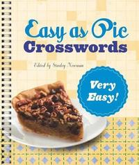 Easy as Pie Crosswords: Very Easy! by Stanley Newman