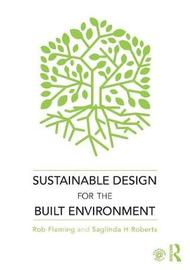 Sustainable Design for the Built Environment by Rob Fleming