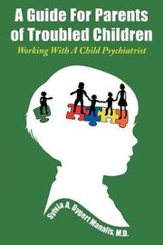 A Guide For Parents of Troubled Children by Manalis M D Sylvia a Dygert image