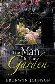 The Man in the Garden by Bronwyn Johnson image