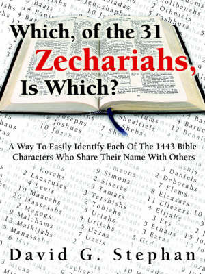 Which, of the 31 Zechariahs Is Which? by David, G. Stephan image