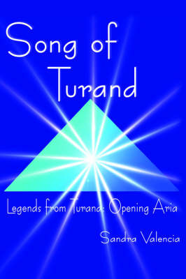 Song of Turand: Legends from Turand: Opening Aria by Sandra Valencia image