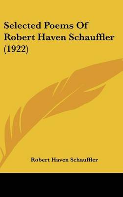 Selected Poems of Robert Haven Schauffler (1922) by Robert Haven Schauffler image