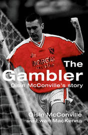 The Gambler: Oisin McConville's Story by Oisin McConville image