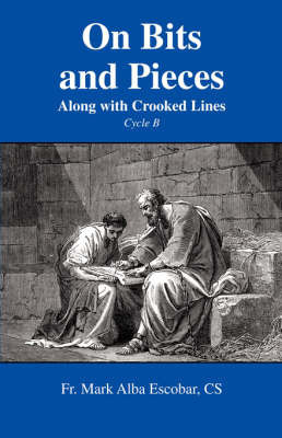 On Bits and Pieces: Along with Crooked Lines by Fr. Mark Alba Escobar CS
