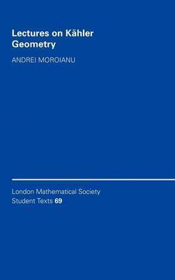 Lectures on Kahler Geometry by Andrei Moroianu