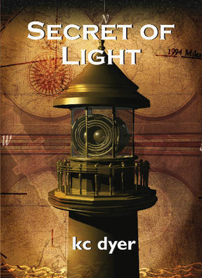 Secret of Light: An Eagle Glen Trilogy Book by K.C. Dyer image