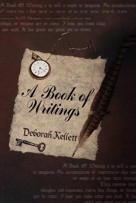 A Book of Writings by Deborah Kellett