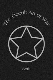 "The Occult Art of War by ""Seth"" image"