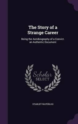 The Story of a Strange Career by Stanley Waterloo image