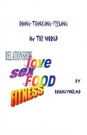 Doing -Thinking - Feeling - In the World by Brian Lynch