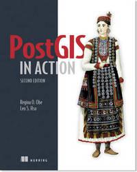PostGIS in Action by Regina O. Obe