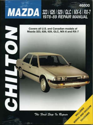 Mazda 323, 626, 929, RX7 (Including Montrose and 2000) (1978-89) by Chilton Automotive Books