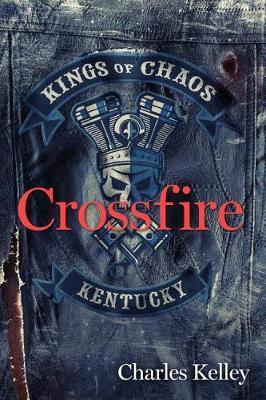 Crossfire by Charles Kelley