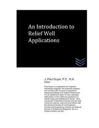 An Introduction to Relief Well Applications by J Paul Guyer
