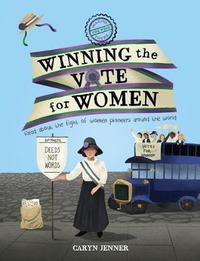 Imagine You Were There... Winning the Vote for Women by Caryn Jenner