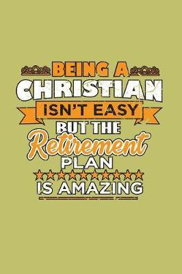 Being A Christian Isn'T Easy But The Retirement Plan Is Amazing by Books by 3am Shopper image